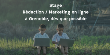 Stage rédaction en ligne Grenoble